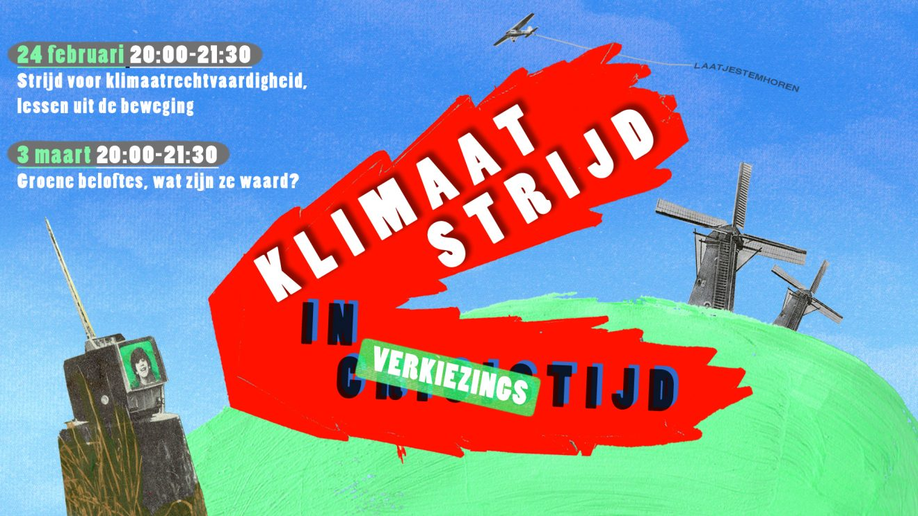 Klimaatstrijd in Crisis / Verkiezingstijd, 24.2. en 3.3.